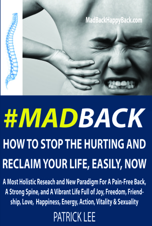 #MadBack: How To Stop The Hurting And Reclaim Your Life, Easily, Now