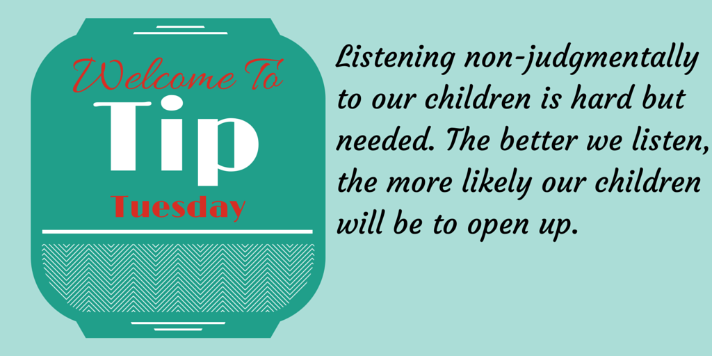 Tip Tuesday~ Listening To Our Kids