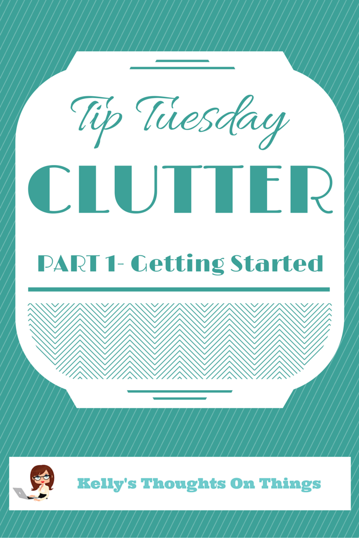Tip Tuesday- Fight The Clutter Part 1