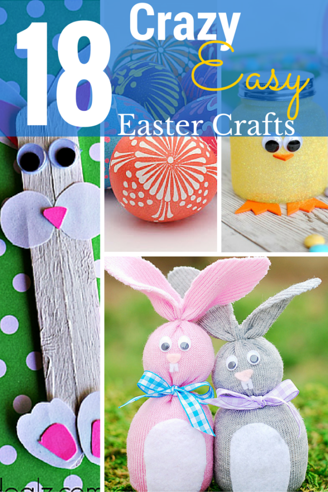 18 Crazy Easy Easter Crafts