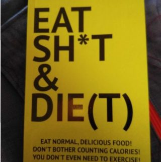 Eat Sh*t and Die(T) Weight Loss Book