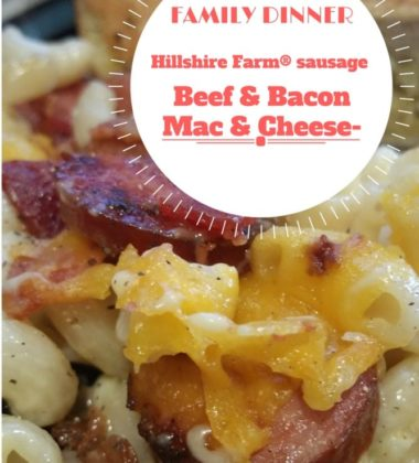 Hillshire Farm Sausage- Beef and Bacon Mac n Cheese