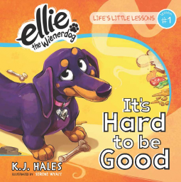Life's Little Lessons from Ellie the Wienerdog