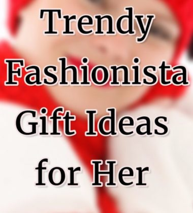 Trendy Fashionista Gift Ideas 2016