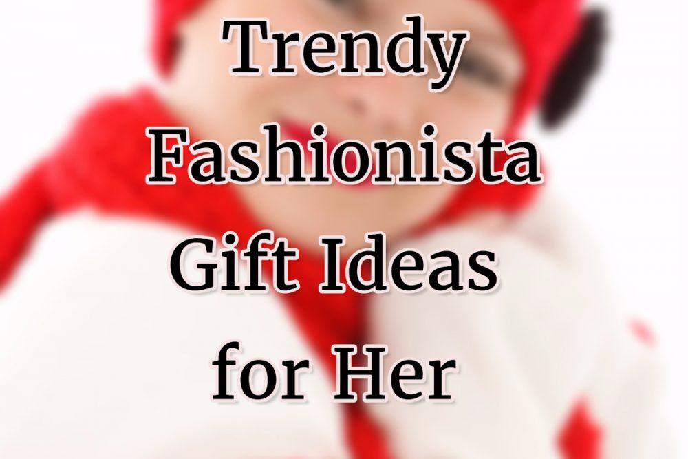 Trendy Fashionista Gift Ideas 2016