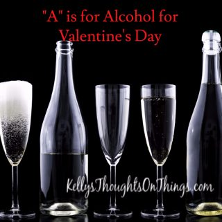 """""""A"""" is for Alcohol for Valentine's Day"""
