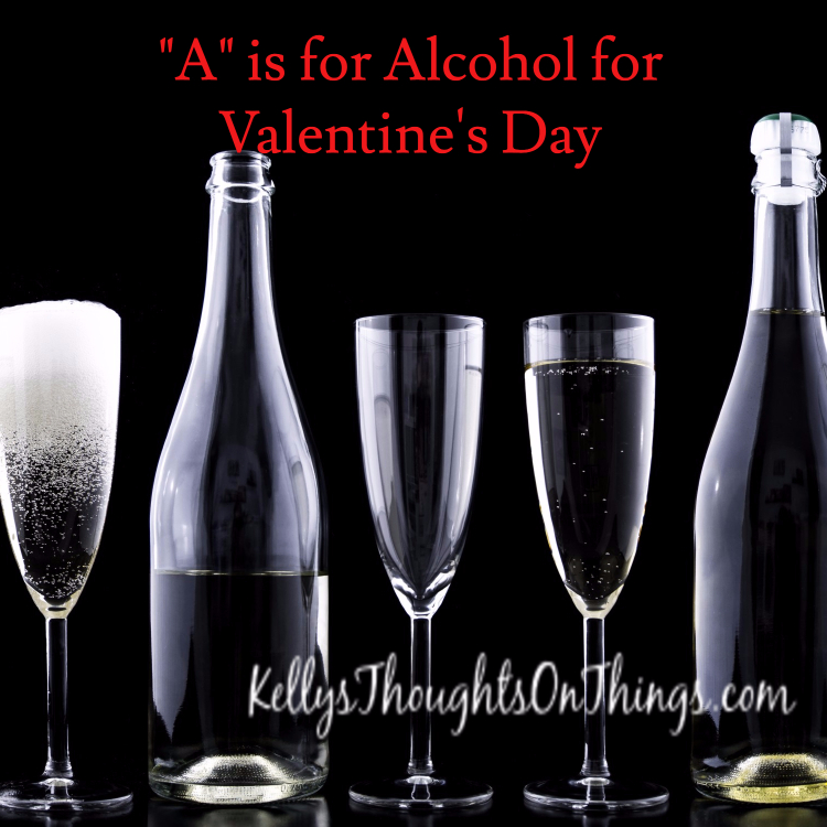 """a"""" is for alcohol for valentine's day - kellys thoughts on things, Ideas"""