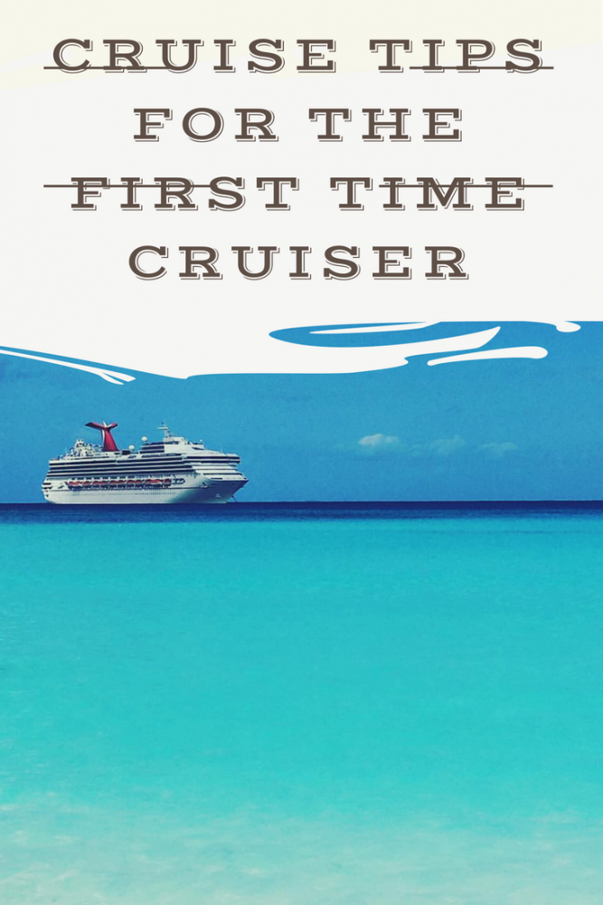Cruise Tips For The First Time Cruiser