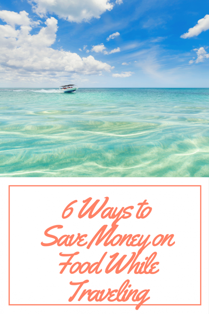 6 Ways to Save Money on Food While Traveling