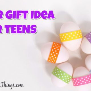 Easter Gift Idea for TEEN