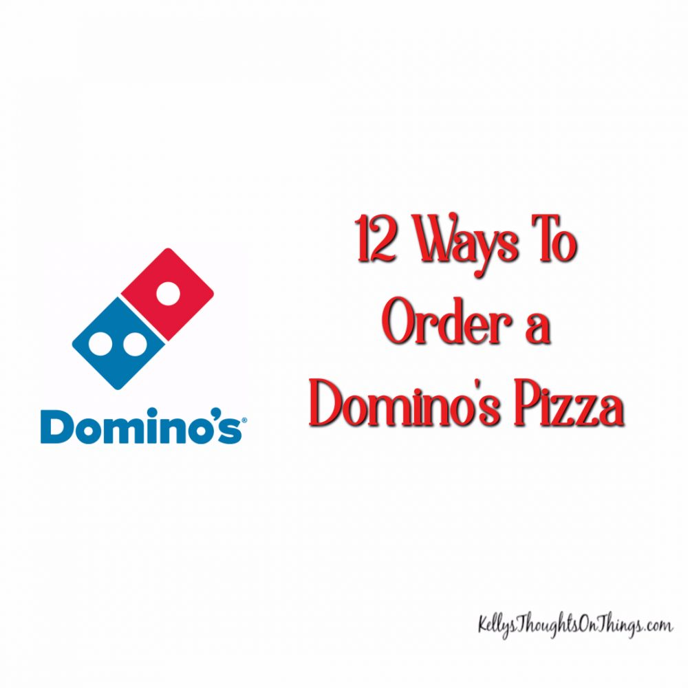 12 Ways To Order Domino\'s Pizza (Plus $50 GC Giveaway) - Kellys ...