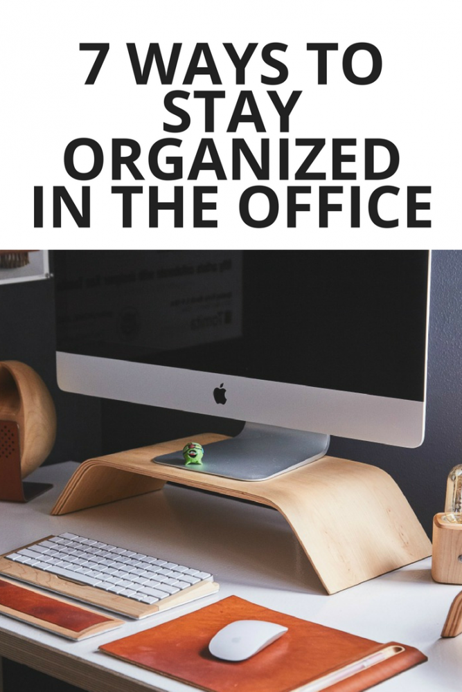 7 Ways to Stay Organized in the Office