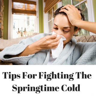 7 Tips For Fighting The Springtime Cold