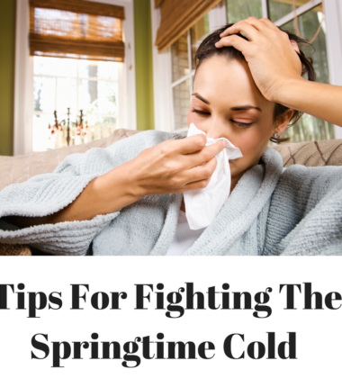 Tips for fighting the springtime cold