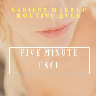 Easiest Makeup Routine Ever- Five Minute Face!