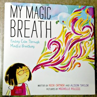 """""""MY MAGIC BREATH"""" – Children Can Benefit From Mindful Breathing"""