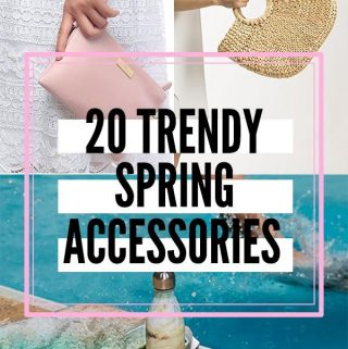 20 Trendy Spring Accessories