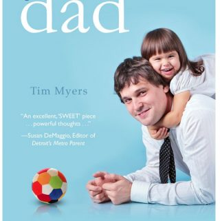 "A Great E-Book for the Holidays – ""Glad to Be Dad: A Call to Fatherhood"" by Tim J. Myers"