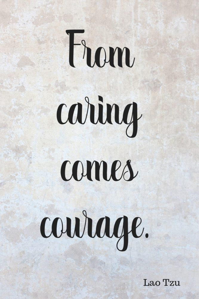 Quote- From Caring Comes Courage