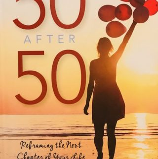 50 After 50–Reframing the Next Chapter of Your Life