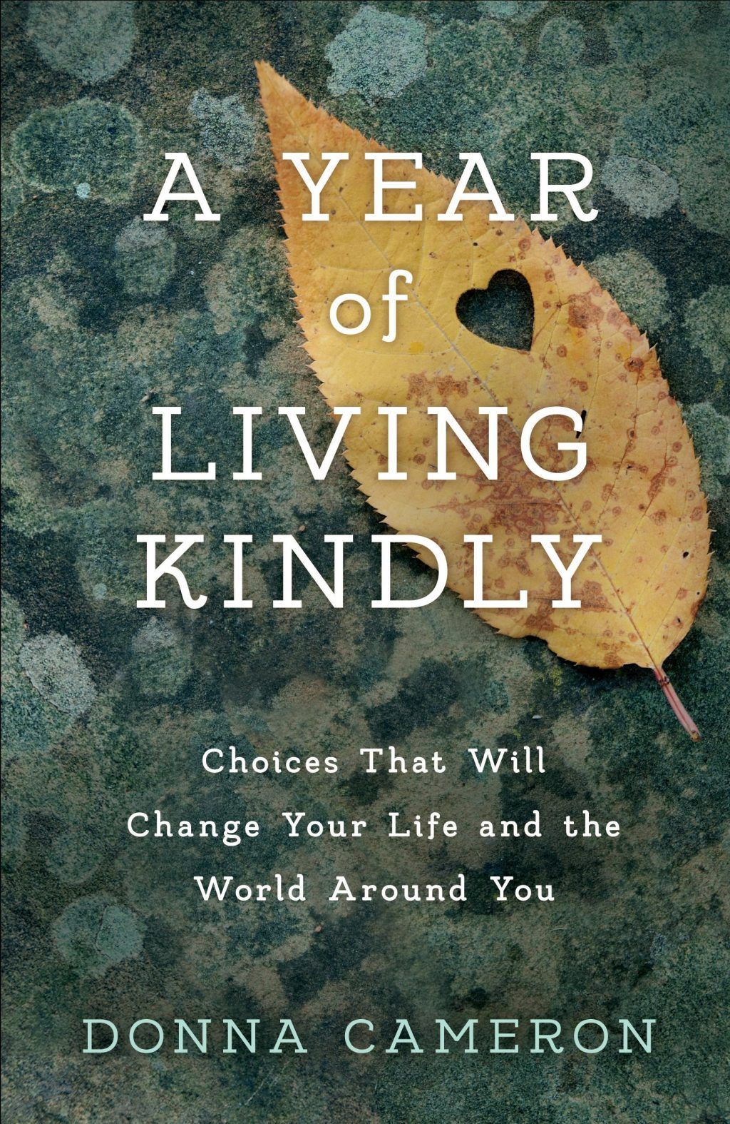 A Year of Living Kindly by Donna Cameron