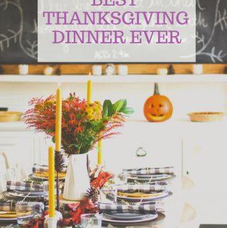 Tips for Hosting the Best Thanksgiving Dinner Ever