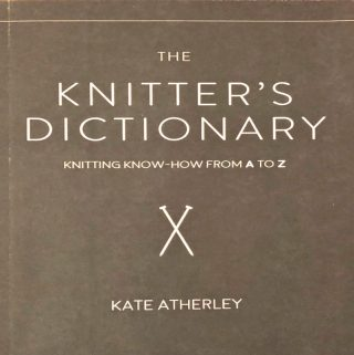 """""""The Knitter's Dictionary"""" Helps You Unravel & Decipher The Words Of The Knitting World"""