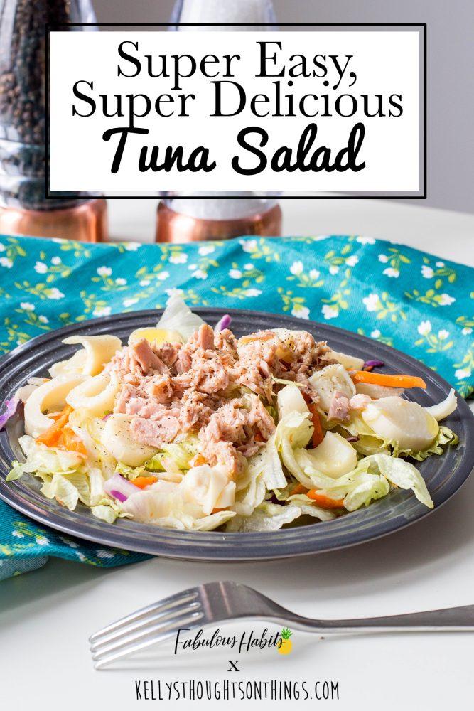 My husband's super easy and super delicious recipe for tuna salad.