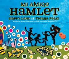 Happy Land is Tierra Feliz by Mi Amigo Hamlet
