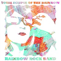 Total Eclipse of the Rainbow by Rainbow Rock Band