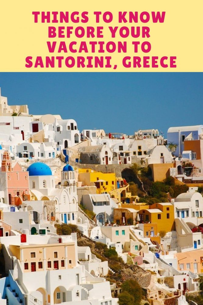 Things To Know Before Your Vacation To Santorini, Greece