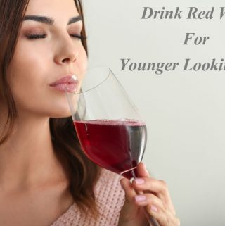 Drink Red Wine For Younger Looking Skin