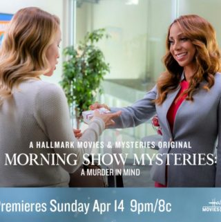 "Hallmark Movies & Mysteries ""Morning Show Mysteries: A Murder in Mind"" Premiering this Sunday, April 14th at 9pm/8c!"