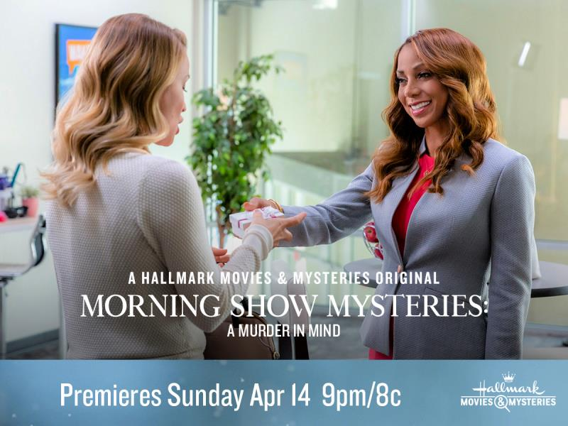 """Hallmark Movies & Mysteries """"Morning Show Mysteries: A Murder in Mind"""" Premiering this Sunday, April 14th at 9pm/8c!"""