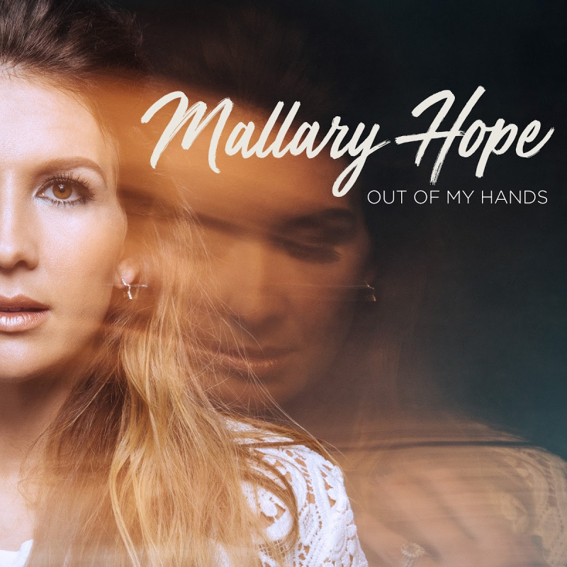 "Mallary Hope's Debut Album ""Out Of My Hands"""