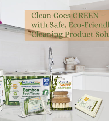 Featuring Safe Eco-Friendly Cleaning Product Solutions