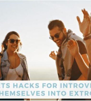 5 Secret Hacks To Help Introverts Become Extroverts