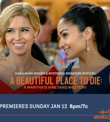 "Signature Mystery Series premiere, ""A Beautiful Place To Die: A Martha's Vineyard Mystery"" Premiering Jan 12th at 8pm/7c on Hallmark Movies & Mysteries!"