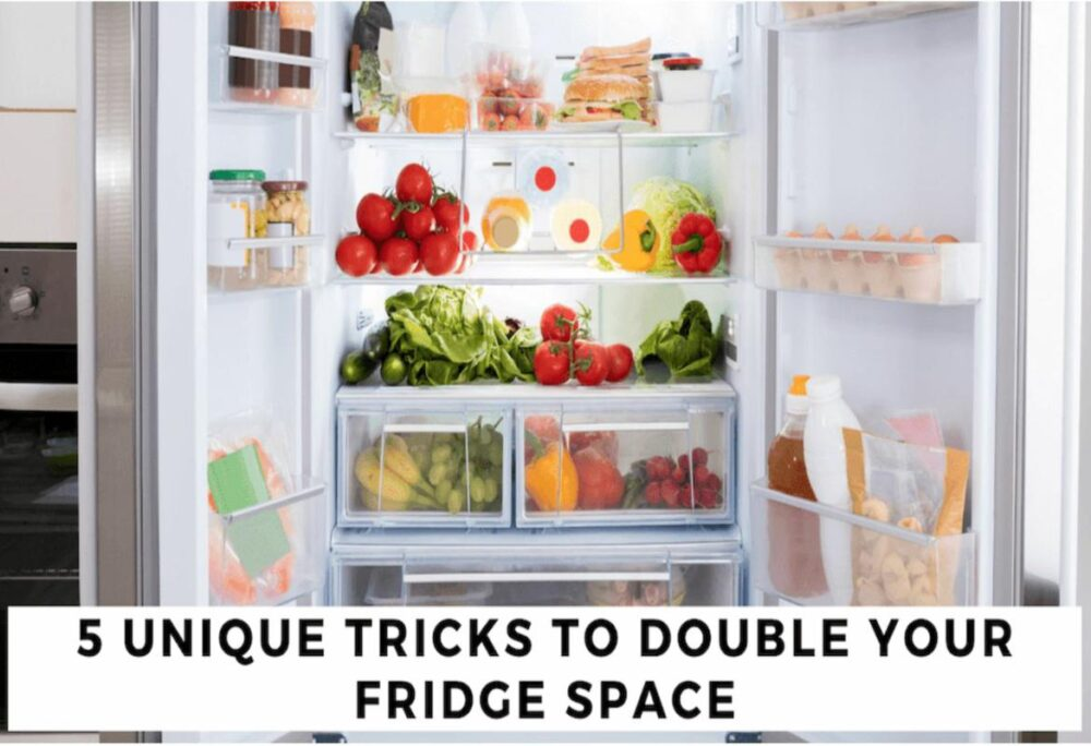 5 Easy And Unique Tricks To Double Your Fridge Space