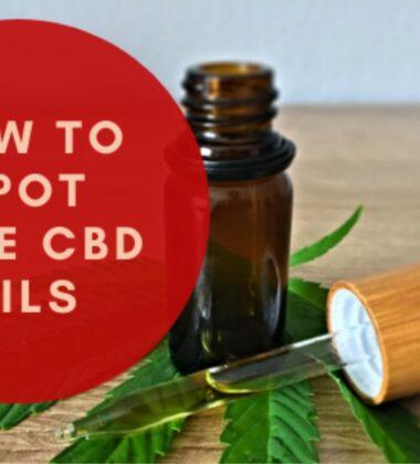How To Spot Fake CBD Oils