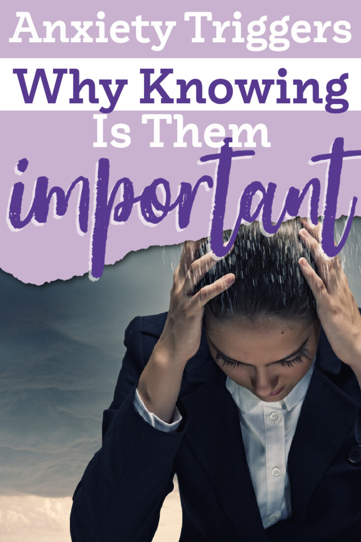 Anxiety Triggers: Why Knowing Them is Important